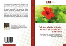Polyphenols Identification Activités Antioxydante Et Biologiques的封面