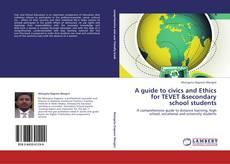 Borítókép a  A guide to civics and Ethics for TEVET &secondary school students - hoz
