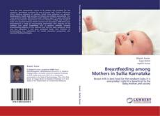 Couverture de Breastfeeding among Mothers in Sullia Karnataka