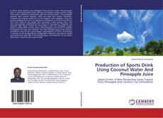 Bookcover of Production of Sports Drink Using Coconut Water And Pineapple Juice