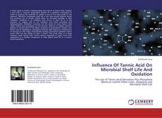 Influence Of Tannic Acid On Microbial Shelf Life And Oxidation kitap kapağı