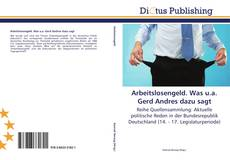 Bookcover of Arbeitslosengeld. Was u.a. Gerd Andres dazu sagt