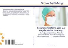 Bookcover of Gesundheitsreform. Was u.a. Angela Merkel dazu sagt