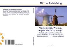 Bookcover of Atomausstieg. Was u.a. Angela Merkel dazu sagt