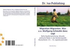 Buchcover von Migration Migranten. Was u.a. Wolfgang Schäuble dazu sagt