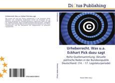 Urheberrecht. Was u.a. Eckhart Pick dazu sagt kitap kapağı