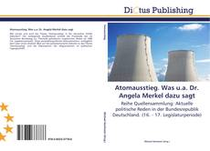 Bookcover of Atomausstieg. Was u.a. Dr. Angela Merkel dazu sagt