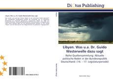 Bookcover of Libyen. Was u.a. Dr. Guido Westerwelle dazu sagt