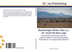 Bookcover of Beziehungen Afrika. Was u.a. Dr. Uschi Eid dazu sagt