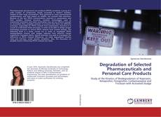 Bookcover of Degradation of Selected Pharmaceuticals and Personal Care Products