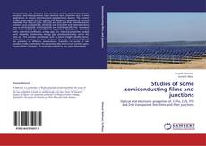 Bookcover of Studies of some semiconducting films and junctions
