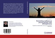 Bookcover of Promoting wellness in young people with schizophrenia