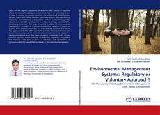 Bookcover of Environmental Management Systems: Regulatory or Voluntary Approach?