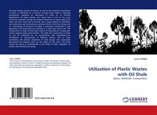 Bookcover of Utilization of  Plastic Wastes with Oil Shale