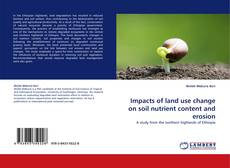 Impacts of land use change on soil nutrient content and erosion的封面