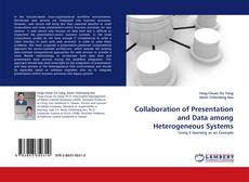Bookcover of Collaboration of Presentation and Data among Heterogeneous Systems