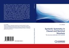 Bookcover of Syntactic Symmetry in Clausal and Nominal Structure