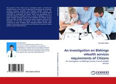 Bookcover of An investigation on Blekinge eHealth services requirements of Citizens
