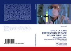 Couverture de EFFECT OF SUPER DISINTEGRANTS ON RAPID RELEASE TABLETS OF ACECLOFENAC