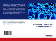 Bookcover of Autonomous Under Water Base Profiling System