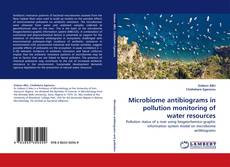 Bookcover of Microbiome antibiograms in pollution monitoring of water resources