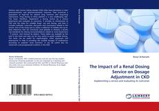 Bookcover of The Impact of a Renal Dosing Service on Dosage Adjustment in CKD
