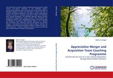 Bookcover of Appreciative Merger and Acquisition Team Coaching Programme