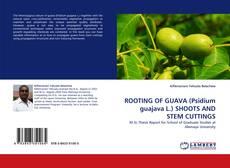 Capa do livro de ROOTING OF GUAVA (Psidium guajava L.) SHOOTS AND STEM CUTTINGS