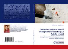 Buchcover von Deconstructing the Spatial Perceptions By Creating An Artist''s retreat