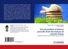 Couverture de Art,wit,wisdom of African proverbs from the bukusu of western Kenya