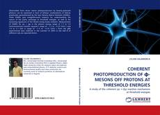 Capa do livro de COHERENT PHOTOPRODUCTION OF ф-MESONS OFF PROTONS AT THRESHOLD ENERGIES