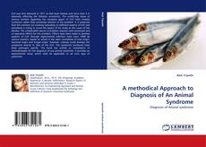 Bookcover of A methodical Approach to Diagnosis of An Animal Syndrome