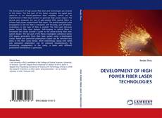 Bookcover of DEVELOPMENT OF HIGH POWER FIBER LASER TECHNOLOGIES