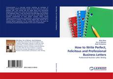 Обложка How to Write Perfect, Felicitous and Professional Business Letters