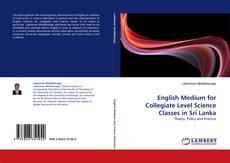 Couverture de English Medium for Collegiate Level Science Classes in Sri Lanka