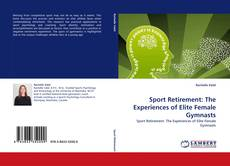 Copertina di Sport Retirement: The Experiences of Elite Female Gymnasts
