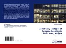Bookcover of Market Entry Strategies of European Operators in Underserved Markets