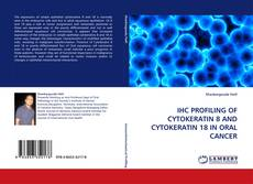 Portada del libro de IHC PROFILING OF CYTOKERATIN 8 AND CYTOKERATIN 18 IN ORAL CANCER