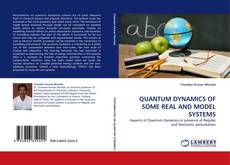 Bookcover of QUANTUM DYNAMICS OF SOME REAL AND MODEL SYSTEMS