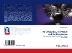 Copertina di The Miraculous, the Occult and the Phantasmal