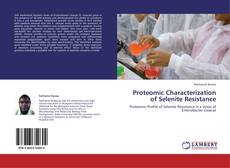 Bookcover of Proteomic Characterization of Selenite Resistance
