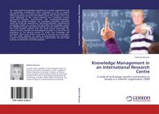 Bookcover of Knowledge Management in an International Research Centre