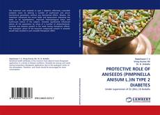 Bookcover of PROTECTIVE ROLE OF ANISEEDS (PIMPINELLA ANISUM L.)IN TYPE 2 DIABETES