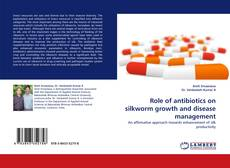 Bookcover of Role of antibiotics on silkworm growth and disease management