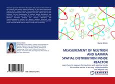 Bookcover of MEASUREMENT OF NEUTRON AND GAMMA SPATIAL DISTRIBUTION INSIDE REACTOR