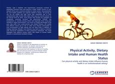 Bookcover of Physical Activity, Dietary Intake and Human Health Status