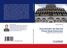 Pope Benedict XVI Married Priests Need Ordinariate kitap kapağı