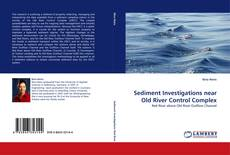 Bookcover of Sediment Investigations near Old River Control Complex