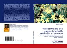 Copertina di weed control and crop response to herbicide application in hot pepper