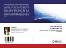 Bookcover of MicroRNAs in osteosarcomas